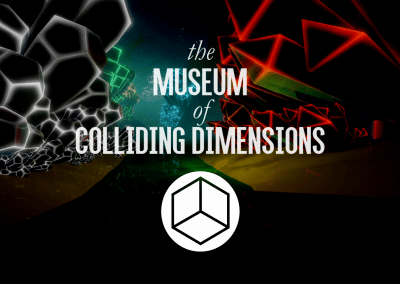 Museum of Colliding Dimensions